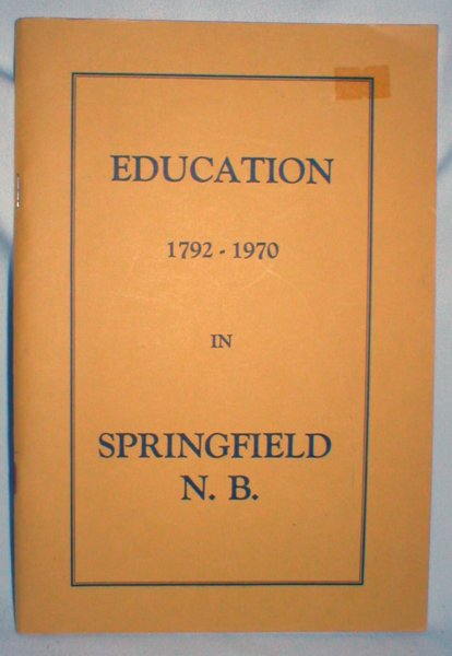 Image for Education 1792-1970 in Springfield, N.B.