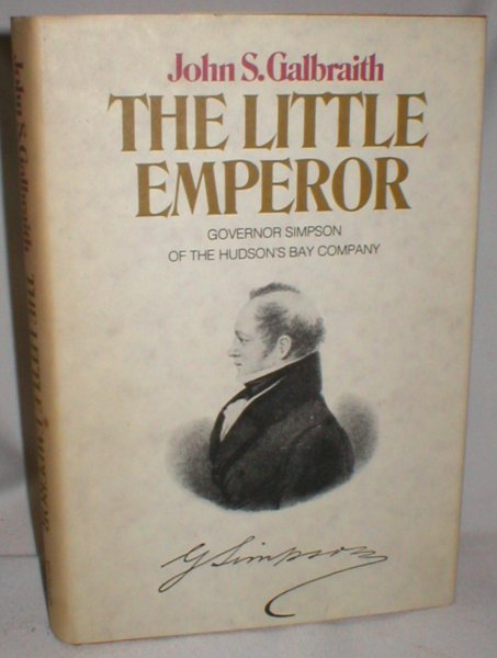 Image for The Little Emperor; Governor Simpson of the Hudson's Bay Company