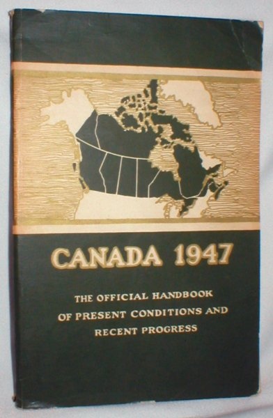 Image for Canada 1947; The Official Handbook of Present Conditions and Recent Progress