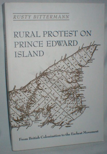 Image for Rural Protest on Prince Edward Island; From British Colonization to the Escheat Movement