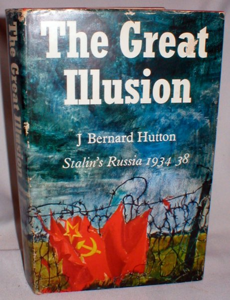 Image for The Great Illusion; Stalin's Russia 1934-38