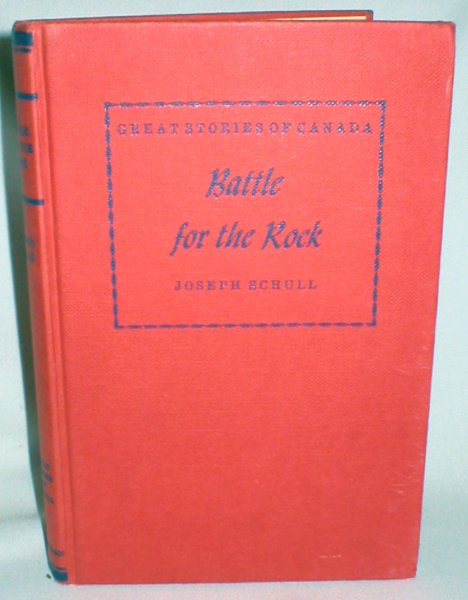 Image for Battle for the Rock; The Story of Wolfe and Montcalm (Great Stories of Canada)