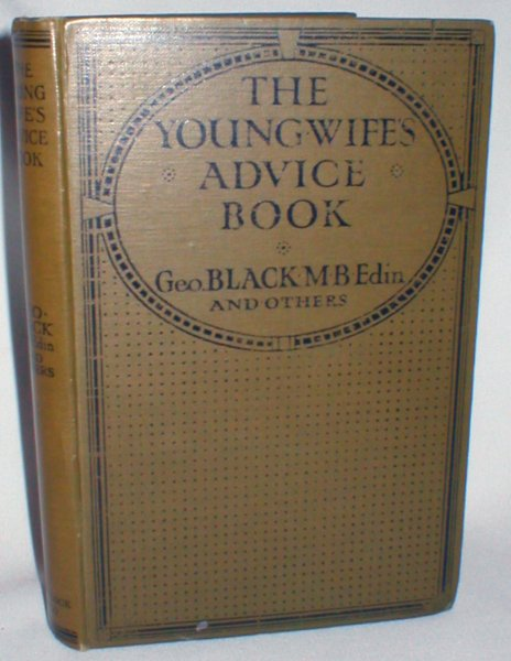 The Young Wife's Advice Book; A Complete Guide for Mothers on Health, Self-Management, and the Care of the Baby