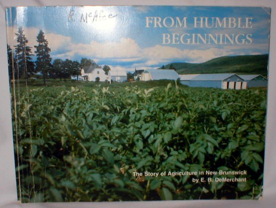 Image for From Humble Beginnings; The Story of Agriculture in New Brunswick