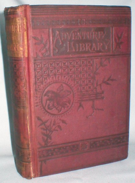 Image for Daring Adventures Among the Indians, Being a Narrative of Border Warfare and the Exploits of Famous Hunters
