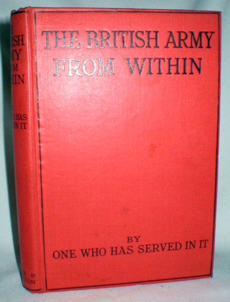 Image for The British Army from Within (By One Who Has Served in It)