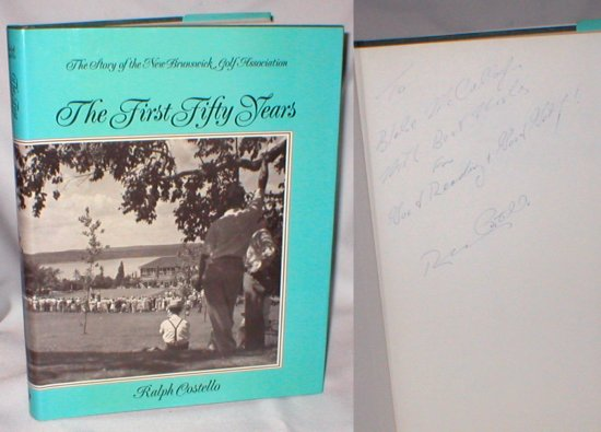 Image for The First Fifty Years; The Story of the New Brunswick Golf Association (Signed)