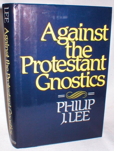 Image for Against the Protestant Gnostics