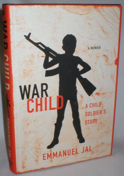 Image for War Child; A Child Soldier's Story