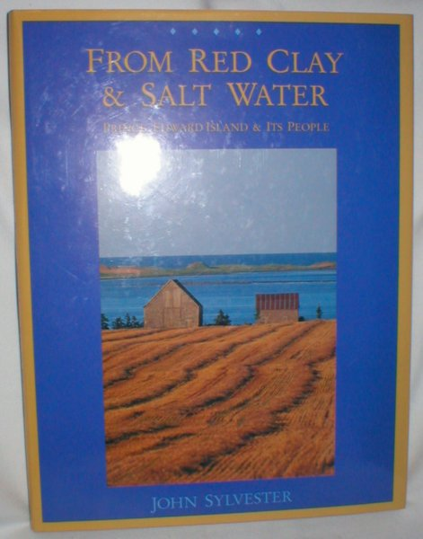 Image for From Red Clay & Salt Water; Prince Edward Island & Its People