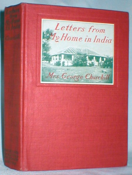 Image for Letters from My Home in India; Being the Correspondence of Mrs. George Churchill (1871-1916)