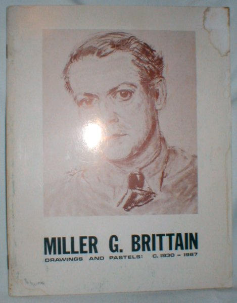 Image for Miller G. Brittain; Drawings and Pastels, 1930-1967