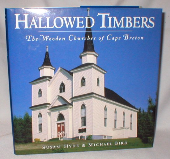 Image for Hallowed Timbers; The Wooden Churches of Cape Breton