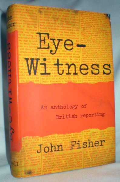 Image for Eye-Witness; An Anthology of British Reporting