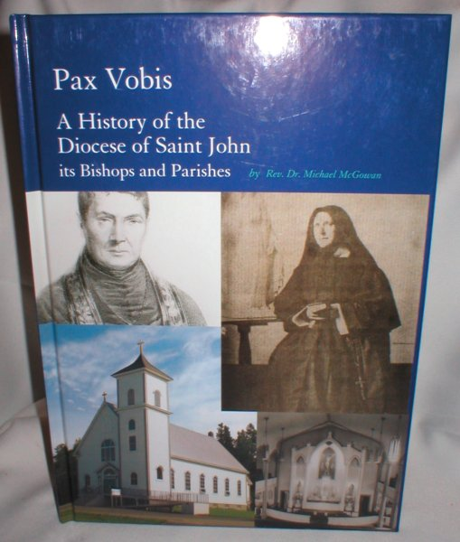Image for Pax Vobis; A History of the Diocese of Saint John, Its Bishops and Parishes