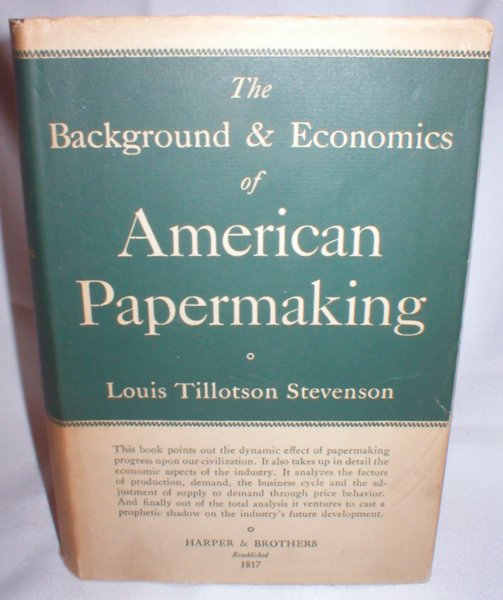 Image for The Background and Economics of American Papermaking