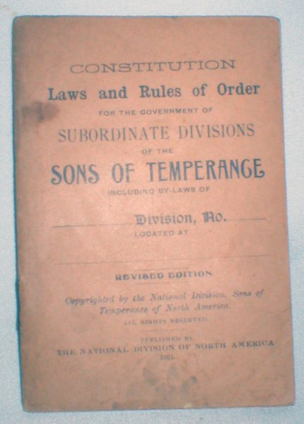 Image for Constitution, Laws and Rules of Order for the Government of Subordinate Divisions of the Sons of Temperance