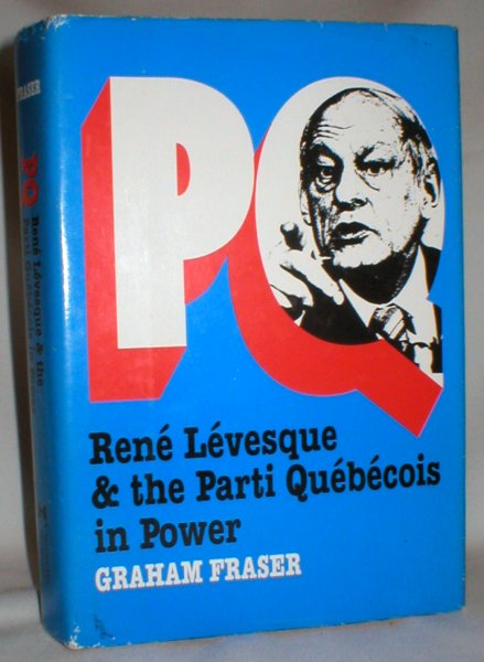Image for PQ Rene Levesque & the Parti Quebecois in Power