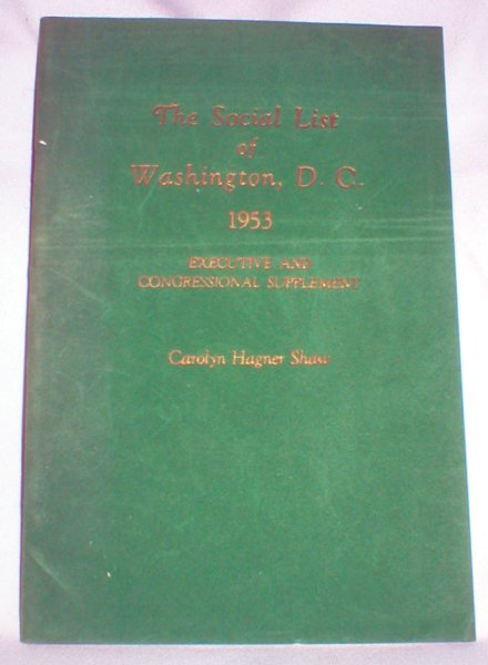 Image for The Social List of Washington, D.C. 1953(Executive and Congressional Supplement)