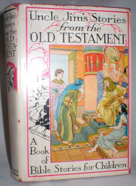Image for Uncle Jim's Stories from the Old Testament; A Book of Bible Stories for Children