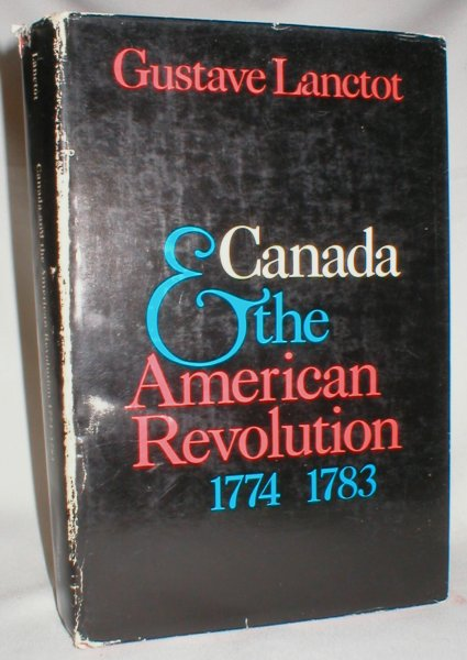 Image for Canada & the American Revolution 1774-1783