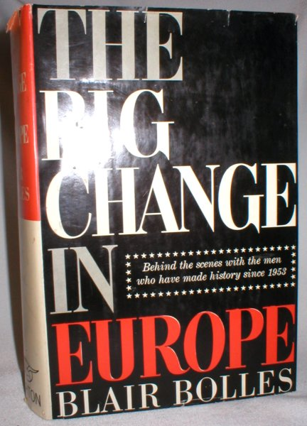 Image for The Big Change in Europe; Behind the Scenes with the Men Who Have Made History Since 1953