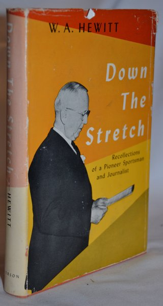 Image for Down the Stretch; Recollections of a Pioneer Sportsman and Journalist