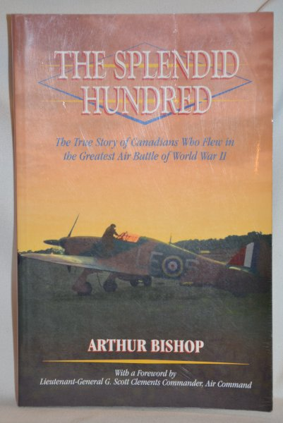 Image for The Splendid Hundred; The True Story of Canadians Who Flew in the Greatest Air Battle of World War II