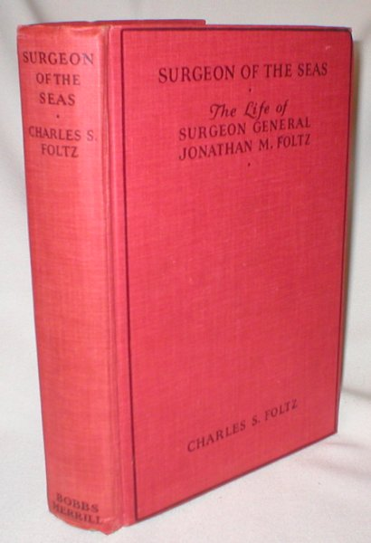 Image for Surgeon of the Seas; The Adventurous Life of Surgeon General Jonathan M. Foltz in the Days of Wooden Ships