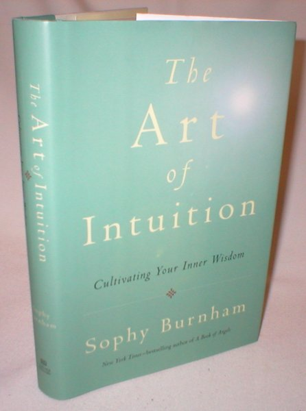 Image for The Art of Intuition; Cultivating Your Inner Wisdom