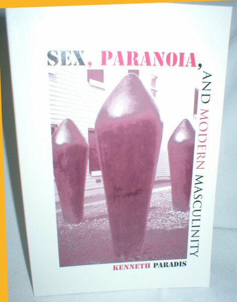 Image for Sex, Paranoia, and Modern Masculinity