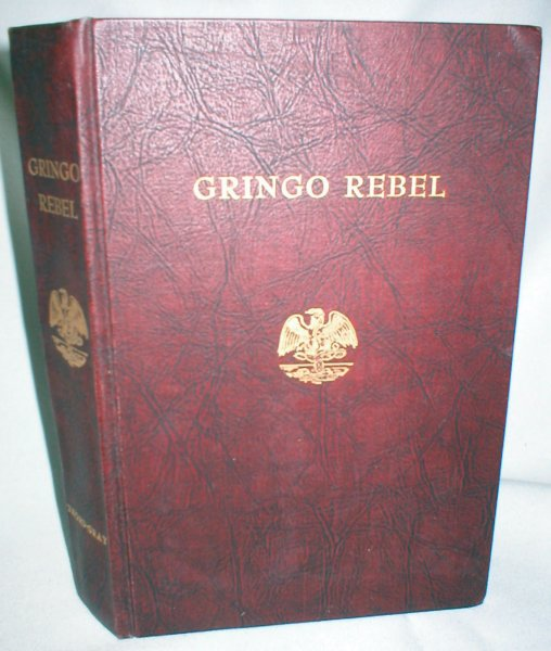 Image for Gringo Rebel; Mexico, 1913-1914