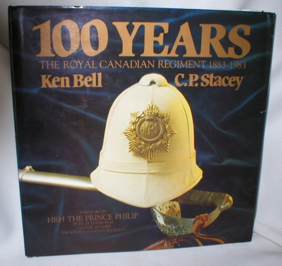 Image for 100 Years; The Royal Canadian Regiment 1883-1983