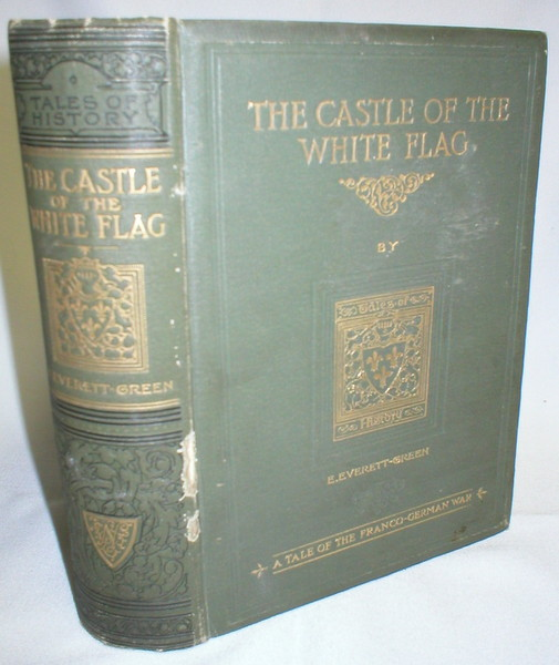 Image for The Castle of the White Flag; A Tale of the Franco-German War