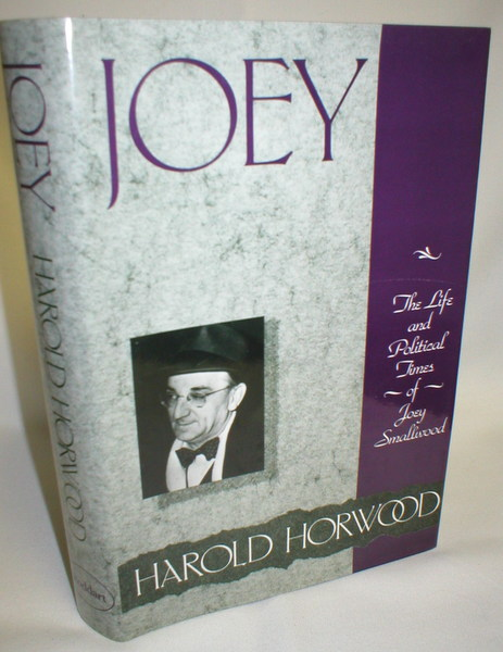 Image for Joey; The Life and Political Times of Joey Smallwood