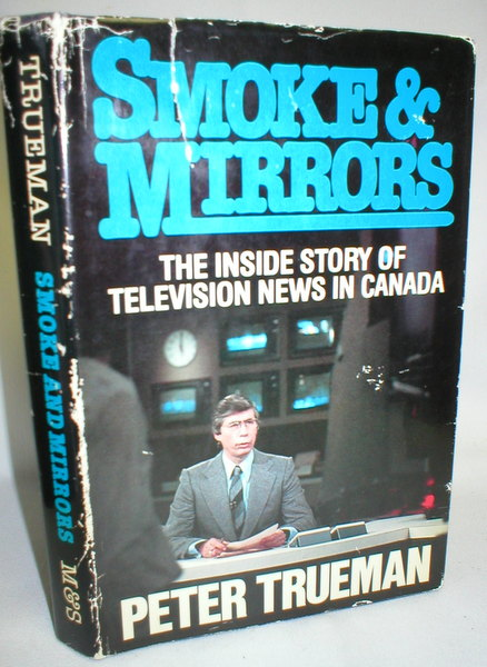 Image for Smoke & Mirrors; The Inside Story of Television News in Canada