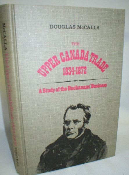 Image for The Upper Canada Trade 1834-1872; A Study of the Buchanans' Business