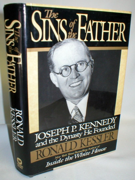 Image for The Sins of t he Father; Joseph P. Kennedy and the Dynasty He Founded