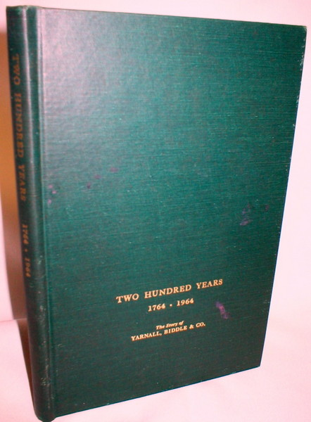 Image for Two Hundred Years 1764-1964; The Story of Yarnall, Biddle, & Co., Investment Bankers