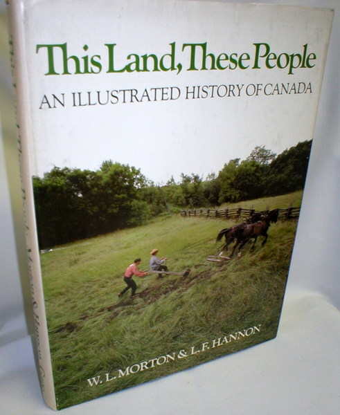 Image for This Land, These People; An Illustrated History of Canada