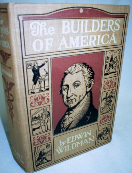 Image for The Builders of America; Lives of Great Americans from the Monroe Doctrine to the Civil War