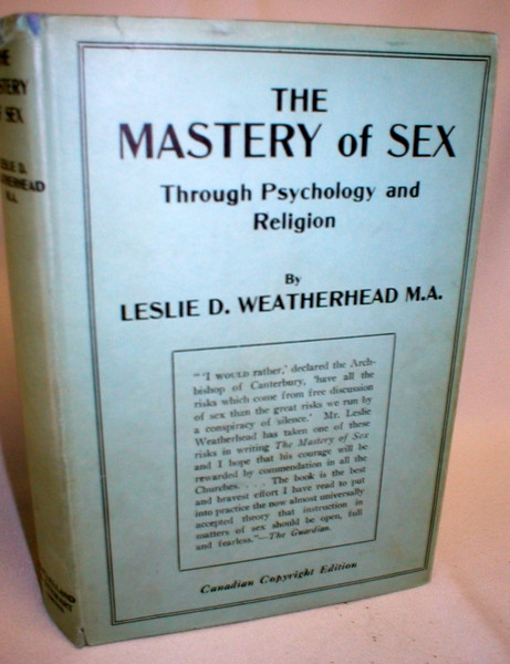 Image for The Mastery of Sex Through Psychology and Religion