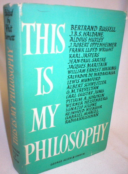 Image for This is My Philosophy; Twenty of the World's Outstanding Thinkers Reveal the Deepest Meanings They Have Found in Life