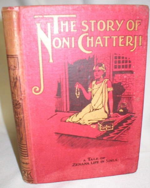 Image for The Story of Noni Chatterji; A Tale of Zenana Life in Simla