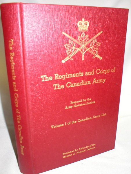 Image for The Regiments and Corps of The Canadian Army; Volume I of the Canadian Army List