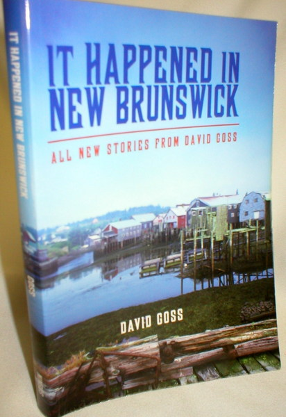 Image for It Happened in New Brunswick; All New Stories from David Goss