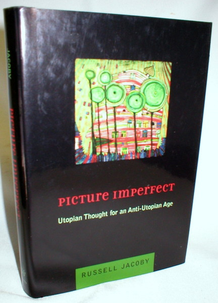 Image for Picture Imperfect; Utopian Thought for an Anti-Utopian Age