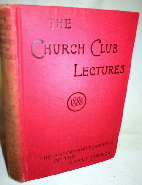 Image for The History and Teachings of the Early Church as a Basis for the Re-union of Christendom