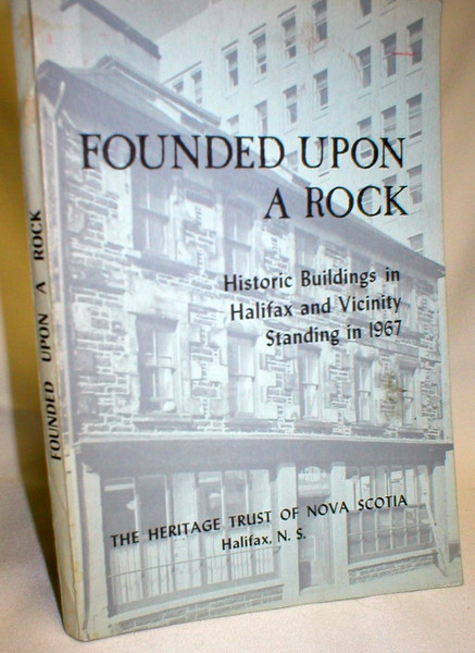 Image for Founded Upon a Rock; Historic Buildings in Halifax and Vicinity Standing in 1967