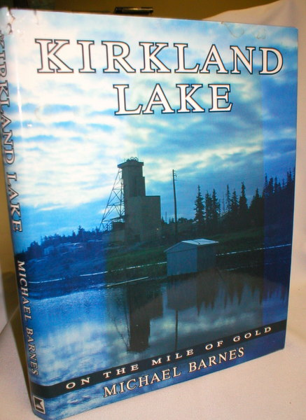 Image for Kirkland Lake; On the Mile of Gold (Signed)
